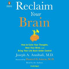 Reclaim Your Brain by Dr. Joseph A. Annibali