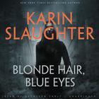 Blonde Hair, Blue Eyes by Karin Slaughter