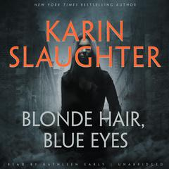 Blonde Hair, Blue Eyes by Karin Slaughter