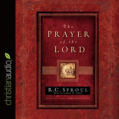 The Prayer of the Lord by R. C. Sproul