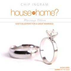 House or Home, Marriage Edition by Chip Ingram