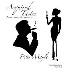 Acquired Tastes by Peter Mayle