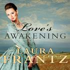 Love's Awakening by Laura Frantz