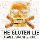The Gluten Lie by Alan Levinovitz, PhD