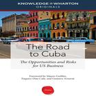 The Road to Cuba by Knowledge@Wharton