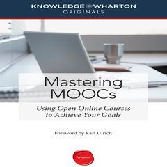 Mastering MOOCs by Knowledge@Wharton