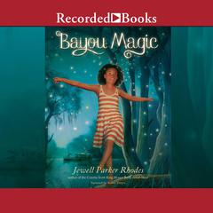Bayou Magic by Jewell Parker Rhodes