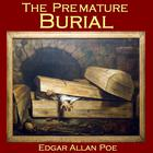 The Premature Burial by Edgar Allan Poe