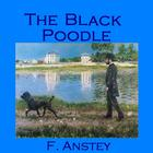 The Black Poodle by F. Anstey
