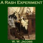 A Rash Experiment by W. W. Jacobs