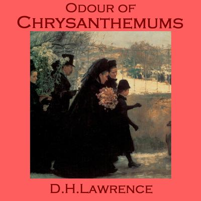 odour of chrysanthemums The odour of chrysanthemums community note includes chapter-by-chapter summary and analysis, character list, theme list, historical context, author biography and quizzes written by community members like you.