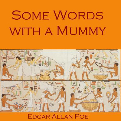 Some Words with a Mummy by Edgar Allan Poe