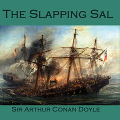 The Slapping Sal by Sir Arthur Conan Doyle