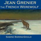 Jean Grenier, the French Werewolf by Sabine Baring-Gould