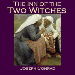 The Inn of the Two Witches by Joseph Conrad