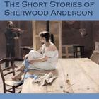 The Short Stories of Sherwood Anderson by Sherwood Anderson
