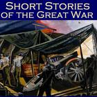 Short Stories of the Great War by various authors