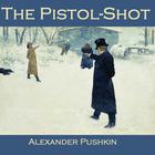 The Pistol-Shot by Alexander Pushkin