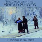 The Child with the Bread Shoes by Théophile Gautier