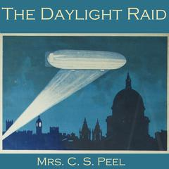 The Daylight Raid by Mrs. C. S. Peel