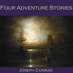 Four Adventure Stories by Joseph Conrad