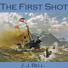 The First Shot by J. J. Bell