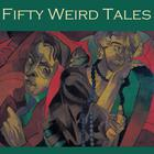 Fifty Weird Tales by various authors