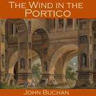 The Wind in the Portico by John Buchan