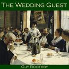 The Wedding Guest by Guy Boothby
