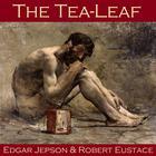 The Tea-Leaf by Edgar Jepson, Robert Eustace