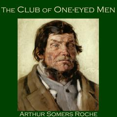 The Club of One-Eyed Men by Arthur Somers Roche