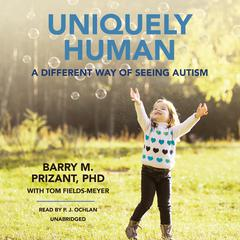 Uniquely Human by Barry M. Prizant, PhD