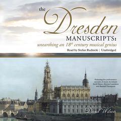 The Dresden Manuscripts by David Wilson