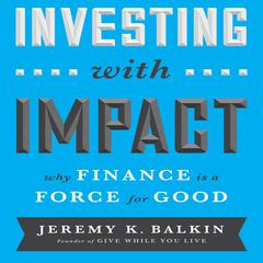 Investing with Impact by Jeremy Balkin
