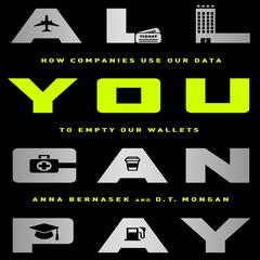 All You Can Pay by Anna Bernasek, D. T. Mongan