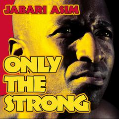 Only the Strong by Jabari Asim
