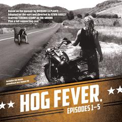 Hog Fever, Episodes 1–5 by Richard La Plante, Kevin Godley