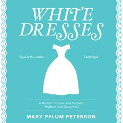 White Dresses by Mary Pflum Peterson
