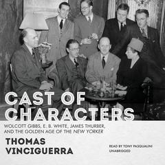 Cast of Characters by Thomas Vinciguerra