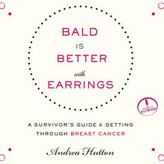 Bald is Better with Earrings by Andrea Hutton