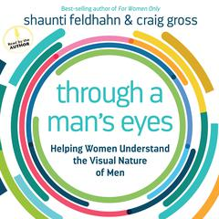 Through a Man's Eyes by Shaunti Feldhahn, Craig Gross