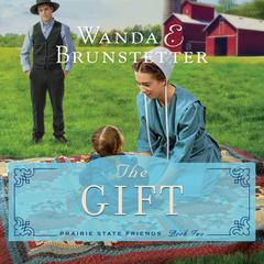 The Gift by Wanda Brunstetter, Wanda E. Brunstetter