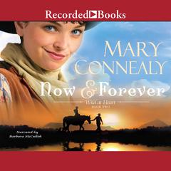 Now and Forever by Mary Connealy