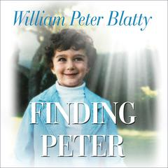 Finding Peter by William Peter Blatty