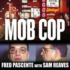Mob Cop by Fred Pascente, Sam Reaves