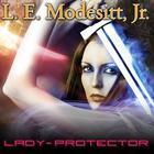 Lady-Protector by L. E. Modesitt Jr.