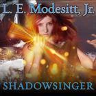 Shadowsinger by L. E. Modesitt Jr.