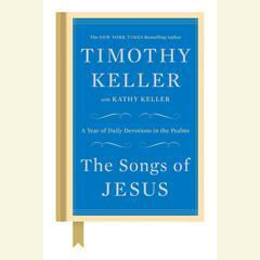 The Songs of Jesus by Timothy Keller