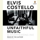 Unfaithful Music & Disappearing Ink by Elvis Costello