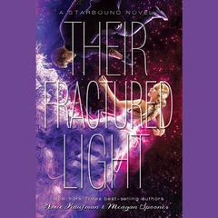 Their Fractured Light by Amie Kaufman, Meagan Spooner